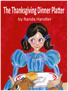 Randa Handler's popular Thanksgiving book, The Thanksgiving Dinner Platter, that explains why and when it became a national holiday!